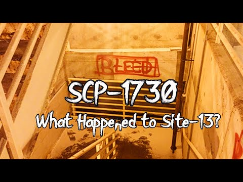 SCP-1730 What Happened to Site-13? Part 1 | Object Class Euclid | Building scp