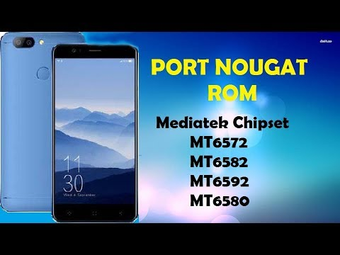 How to Port Nougat ROM for MTK Devices MT6572/82/92/80 - Full Guide