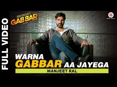 Warna Gabbar Aa Jayega Full Video - Gabbar...