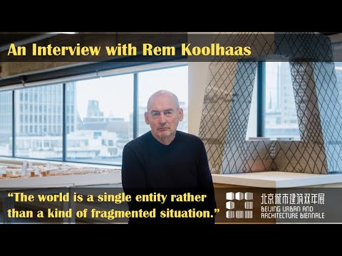An Interview with Rem Koolhaas   Beijing Urban and Architecture Biennale 2020