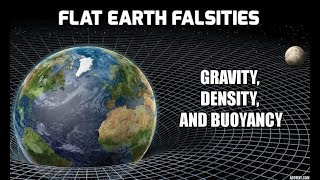 Flat Earth Falsities - Gravity, Density, and Buoyancy