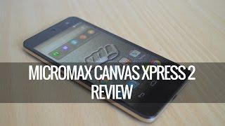 Micromax Canvas Xpress 2 (E313) Review | Techniqued