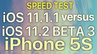 iPhone 5S : iOS 11.2 Beta 3 vs iOS 11.1.1 Speed Test with Benchmark Results Build 15C5107a