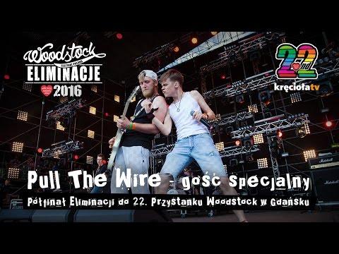 LIVE - Eliminacje do Przystanku Woodstock - Gdańsk - PULL THE WIRE