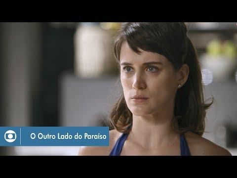 O Outro Lado do Paraíso: capítulo 128 da novela, terça, 20 de março, na Globo