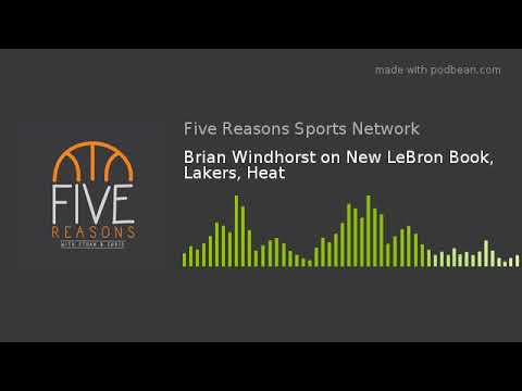 Brian Windhorst on New LeBron Book, Lakers, Heat Mp3