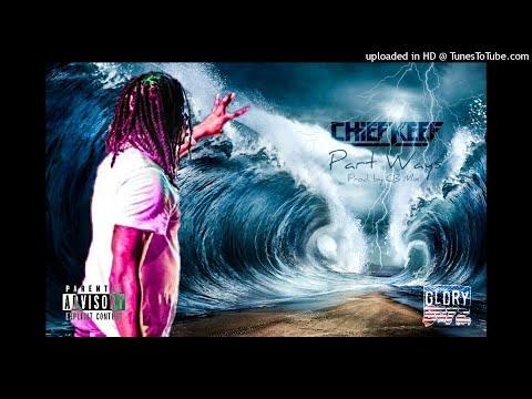 Chief Keef - Part Ways
