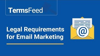 Legal Requirements Every Email Marketer Needs to Know