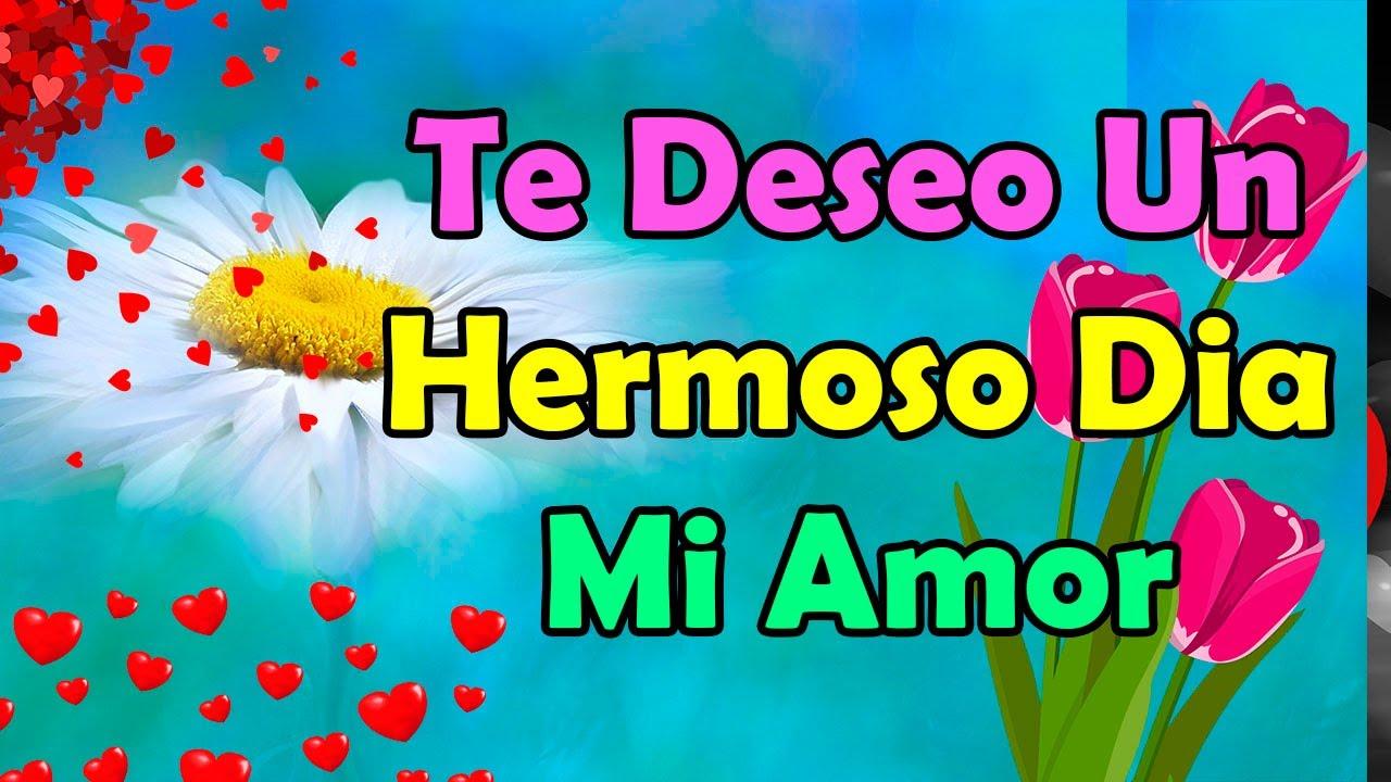Buenos Días AMOR  SALUDO DE BUEN DÍABuenos Días Mi Amor Para la persona Especial de Nuestro Corazón