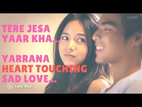 Tere Jaisa Yaar Kaha| Back To School V1.0 | Yaara Teri Yaari Ko | Yaadein| SAD LOVE SONGS | Lazy Boy