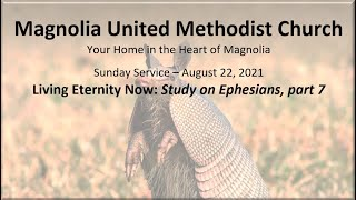 MUMC Sunday Service - August 22, 2021 (Living Eternity Now: Study on Ephesians, part 7)