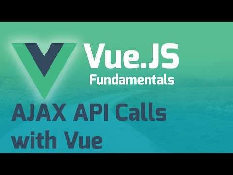 AJAX to External API - Vue.js 2.0 Fundamentals (Part 10)