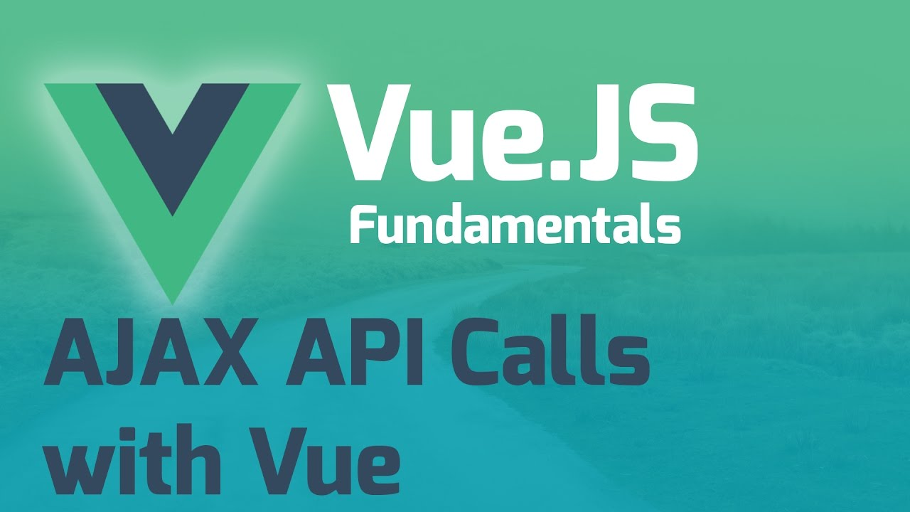 Learn vue 2: part 18 vue ajax requests with axios youtube.