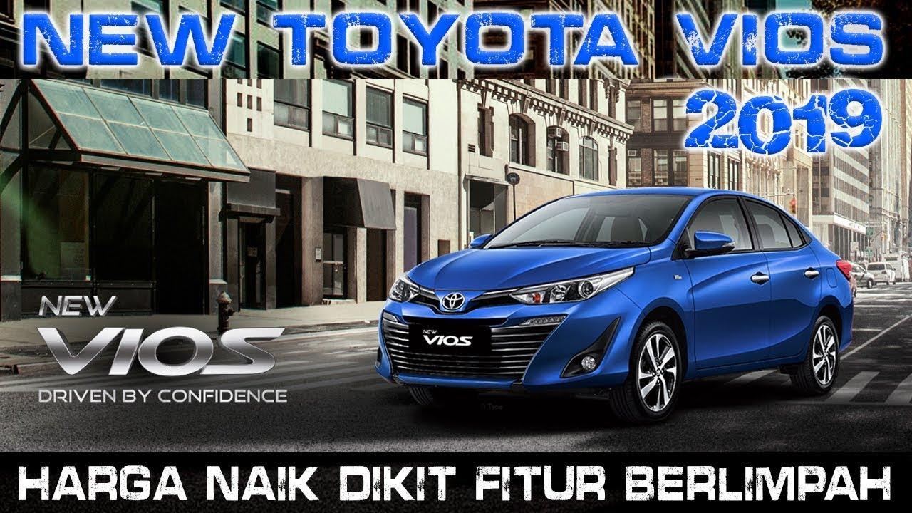 Kelebihan Harga Toyota Vios 2019 Review
