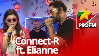 Connect-R feat. Elianne - Vara nu dorm ProFM LIVE Session