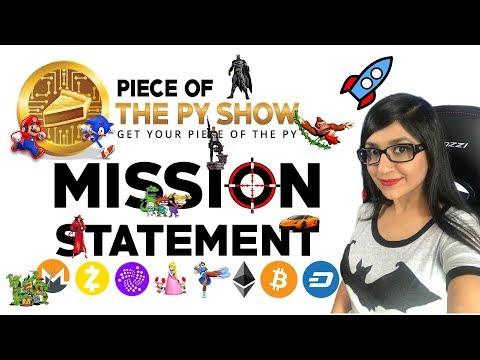 Piece Of The Py (Py Patel) Mission Statement (Bitcoin, Cryptocurrency News & Information)
