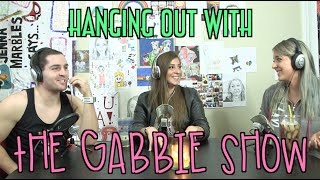 Podcast #25 - Hanging Out With The Gabbie Show