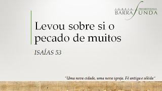 Exposição em Isaías 53.10 -12 -  Pr. Mauro Meister