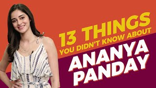 13 Things You Didn't Know About Ananya Panday | MissMalini