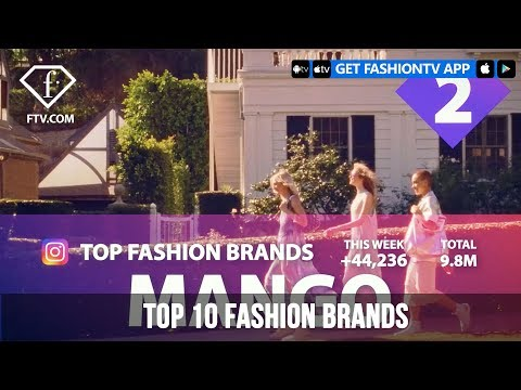 TOP 10 FASHION BRANDS - APRIL 2019 | FashionTV | FTV