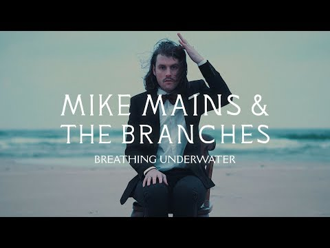 Mike Mains & The Branches - Breathing Underwater (Official Music Video)