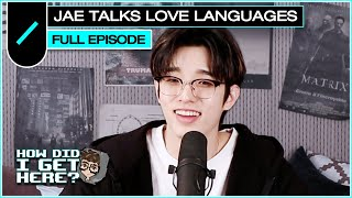 Jae (DAY6) Discusses Love Languages I HDIGH Ep. #8