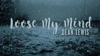 Dean Lewis Lose My Mind Lyric Video