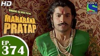 Bharat Ka Veer Putra Maharana Pratap - महाराणा प्रताप - Episode 374 - 2nd March 2015