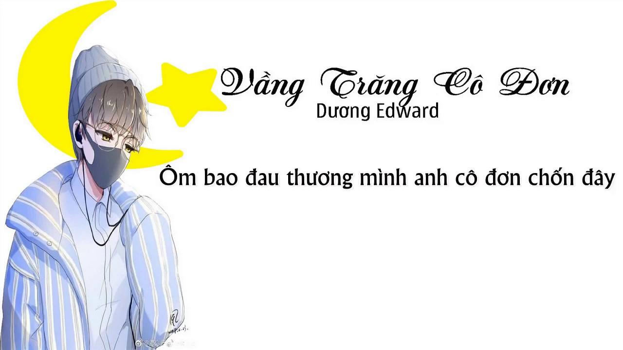 [MV Lyrics] Vầng Trăng Cô Đơn – Dương Edward I Bài Hát Ký Ức 8x, 9x Đời Đầu