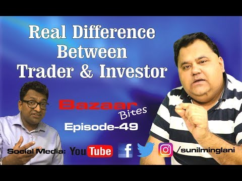 Real Difference between Trader & investor ||stock market Hindi video|| Episode-49 || Sunil Minglani