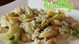 The Healthy Plate | Carmelized Fennel, Celery & Tuna Pasta | Charyjay