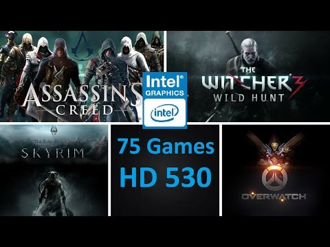 Intel HD Graphics 530 Performance Test in 75 Games!
