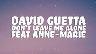David Guetta, Anne-Marie - Don't Leave Me Alone (Lyrics) ????