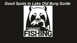 Russian Fishing 4,  8 Good Spots Walkthrough Old Burg, Species,Bait Guide