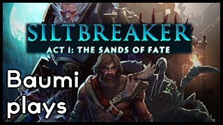 SILTBREAKER ACT 1: THE SANDS OF FADE!! - Damn, we did well for our first run