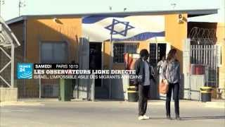 Les Observateurs Ligne Directe - Israël, l'impossible asile des migrants africains