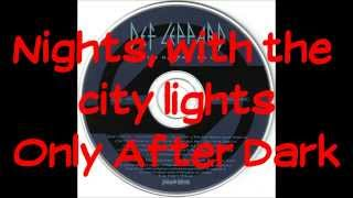 Only After Dark - Def Leppard (Lyrics)