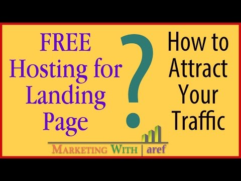 How to Attract Your Traffic, Free Landing Page Hosting & Your Q/A