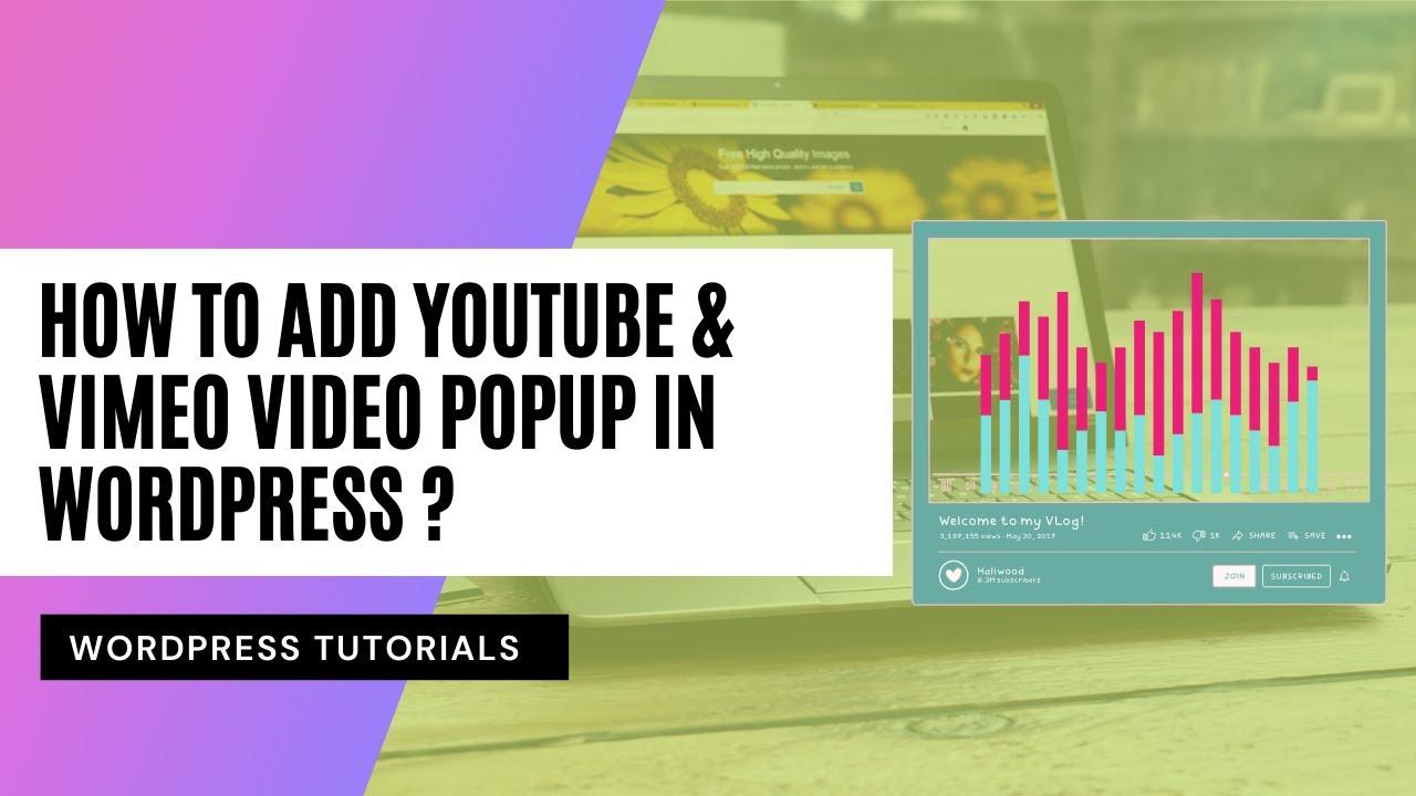 How to add YouTube & Vimeo Video Popup in wordpress ?