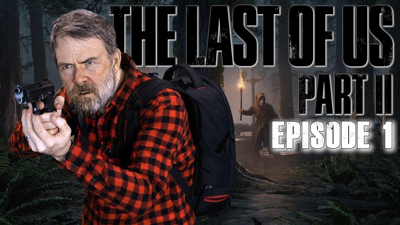 VOD: The Last Of Us Part 2 - Episode 1
