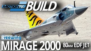 Freewing Mirage 2000 80mm EDF Jet - Build Video - Motion RC