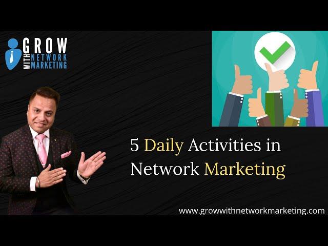 5  Daily Activities | Jatin Arora | Grow With Network Marketing