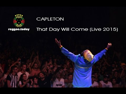 CAPLETON VIDEO: Capleton - That Day Will Come (Live 2015)