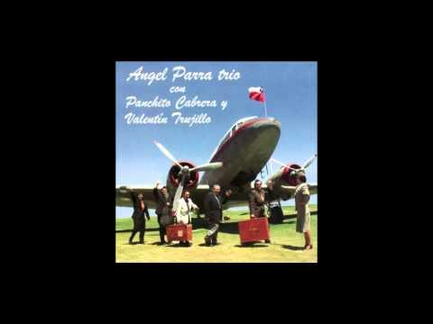 Angel Parra Trio - La Jardinera