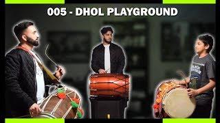 005 - Dhol Playground - Tirakita & Laggi Variations (Ft. Jeevan & Kalraj)