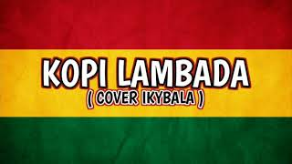 Kopi lambada - cover ska ( IKYBALA )