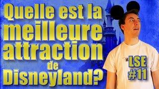 LSE #11 - Quelle Est La Meilleure Attraction De Disneyland?