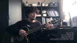 Good Goodbye One Ok Rock Acoustic Cover By Just IFMENOT