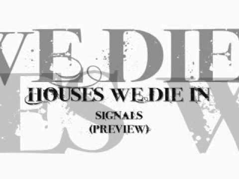 Houses We Die In - Signals (preview)