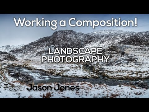 Working a Composition in Landscape Photography